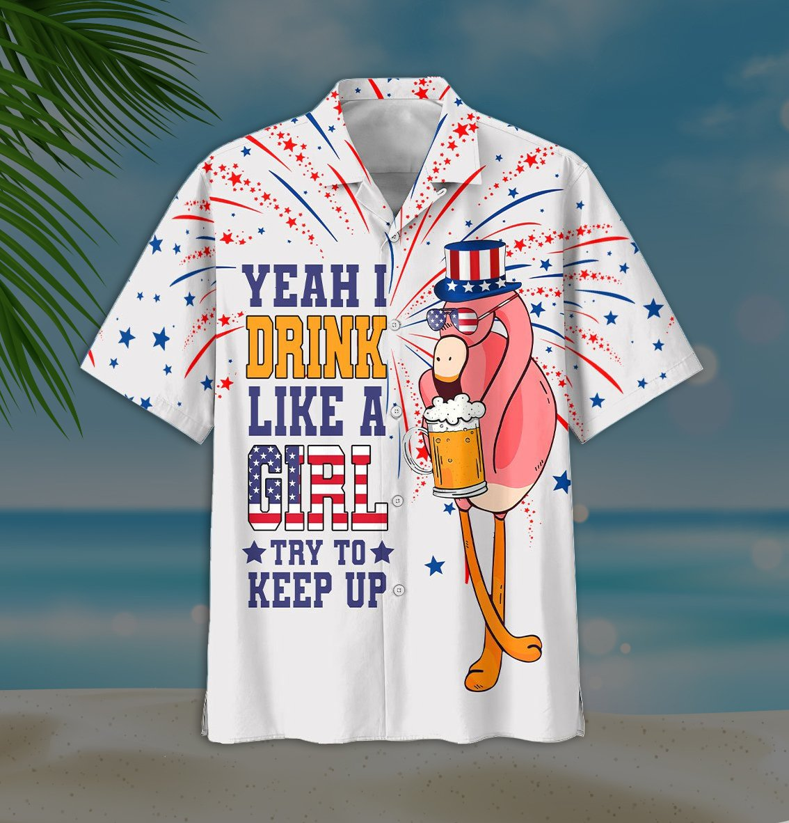 Flamingo And Beer Yeah I Drink Like A Girl Try To Keep Up Hawaiian Shirt1