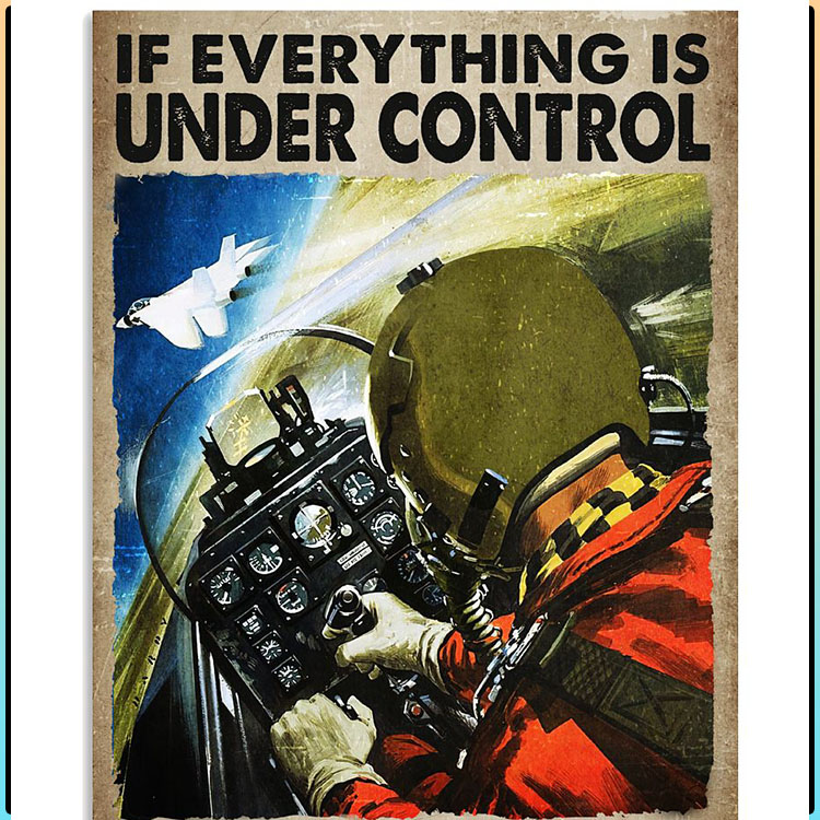If everything is under control you are just not going fast enough poster
