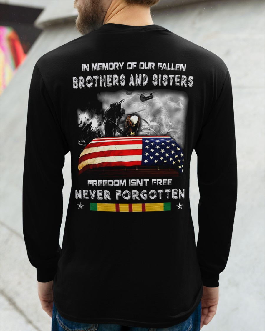 In Memory Of Our Fallen Brothers And Sisters Freedom Isnt Free Never Forgotten Shirt3