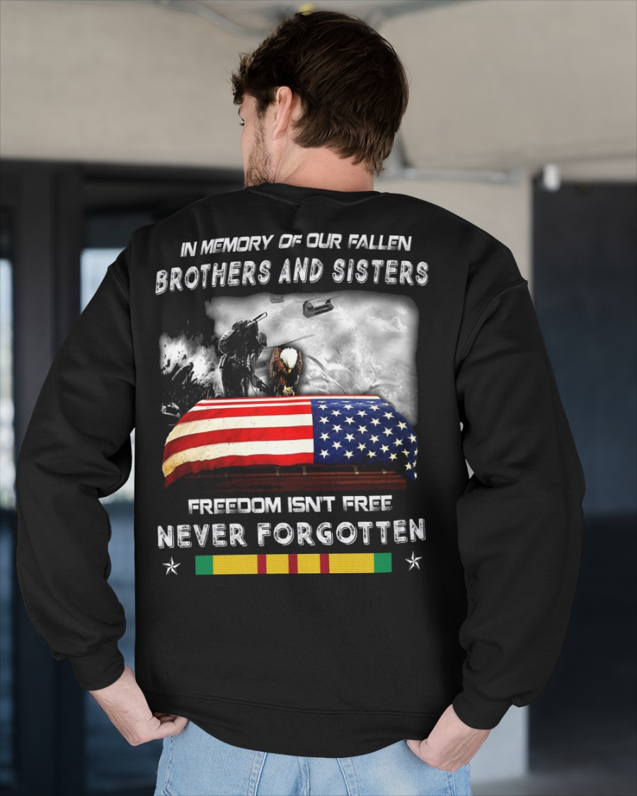In Memory Of Our Fallen Brothers And Sisters Freedom Isnt Free Never Forgotten Shirt5