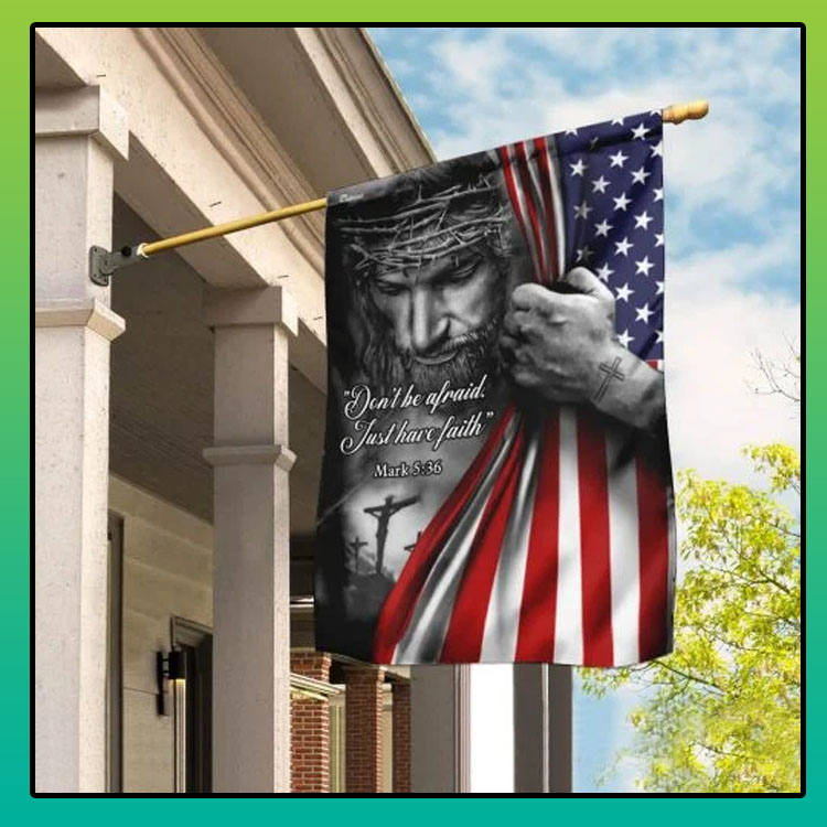 Jesus dont be afraid just have faith American flag7