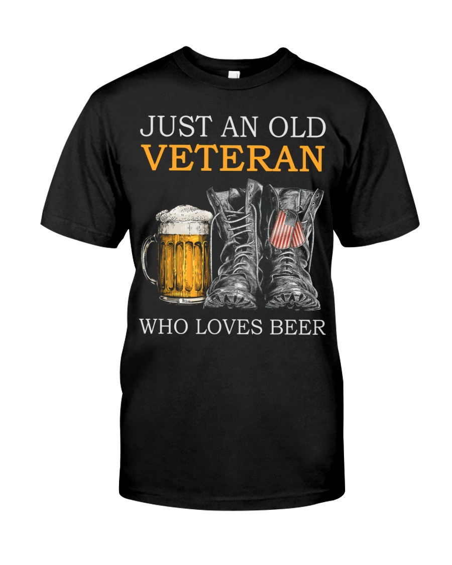 Just an Old Veteran Who Loves Beer shirt 1