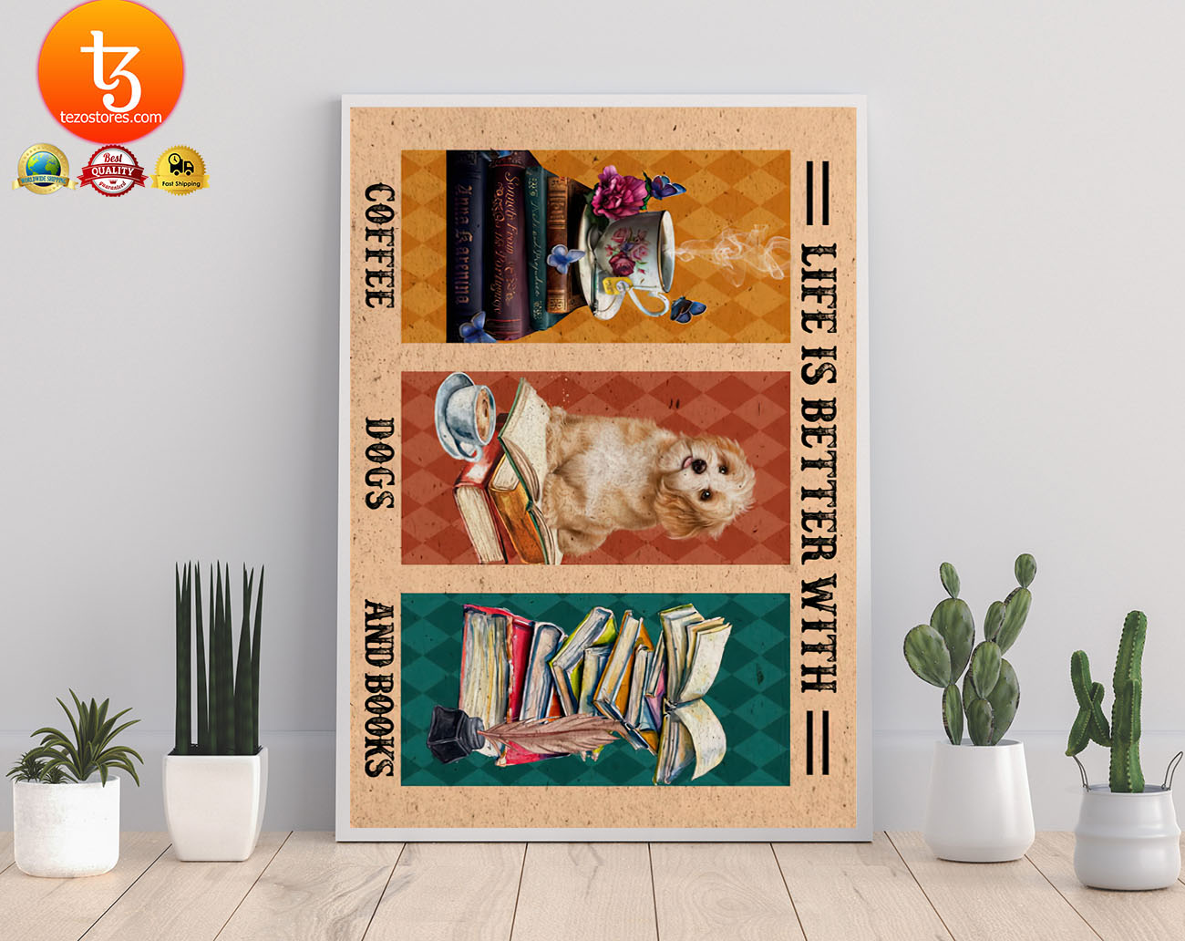 Life is better with coffee dogs and books poster 22