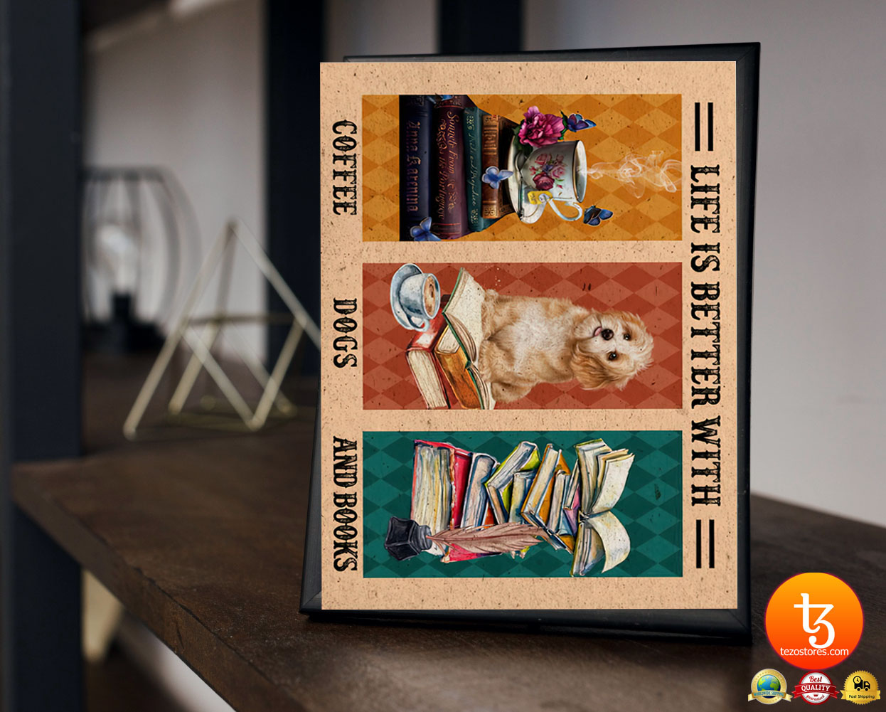 Life is better with coffee dogs and books poster 23
