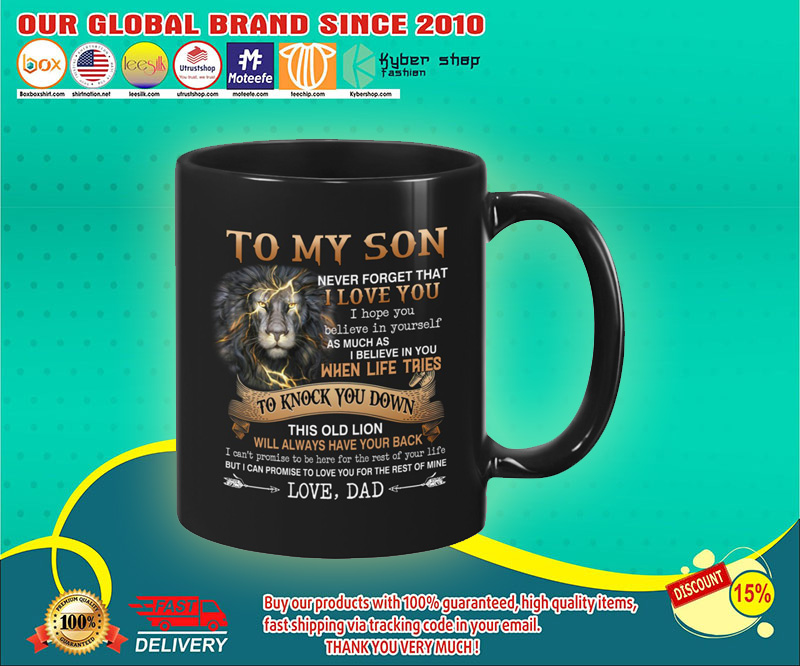 Lion-To-my-son-never-forget-that-I-love-you-I-hope-you-believe-in-yourself-mug-4