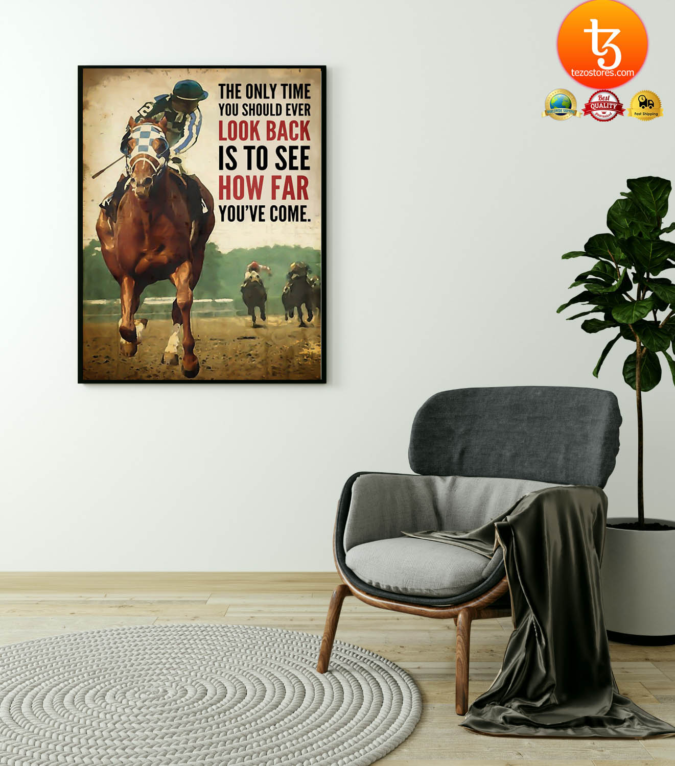 Racing horse The only time you should ever look back is to see how far youve come poster 25