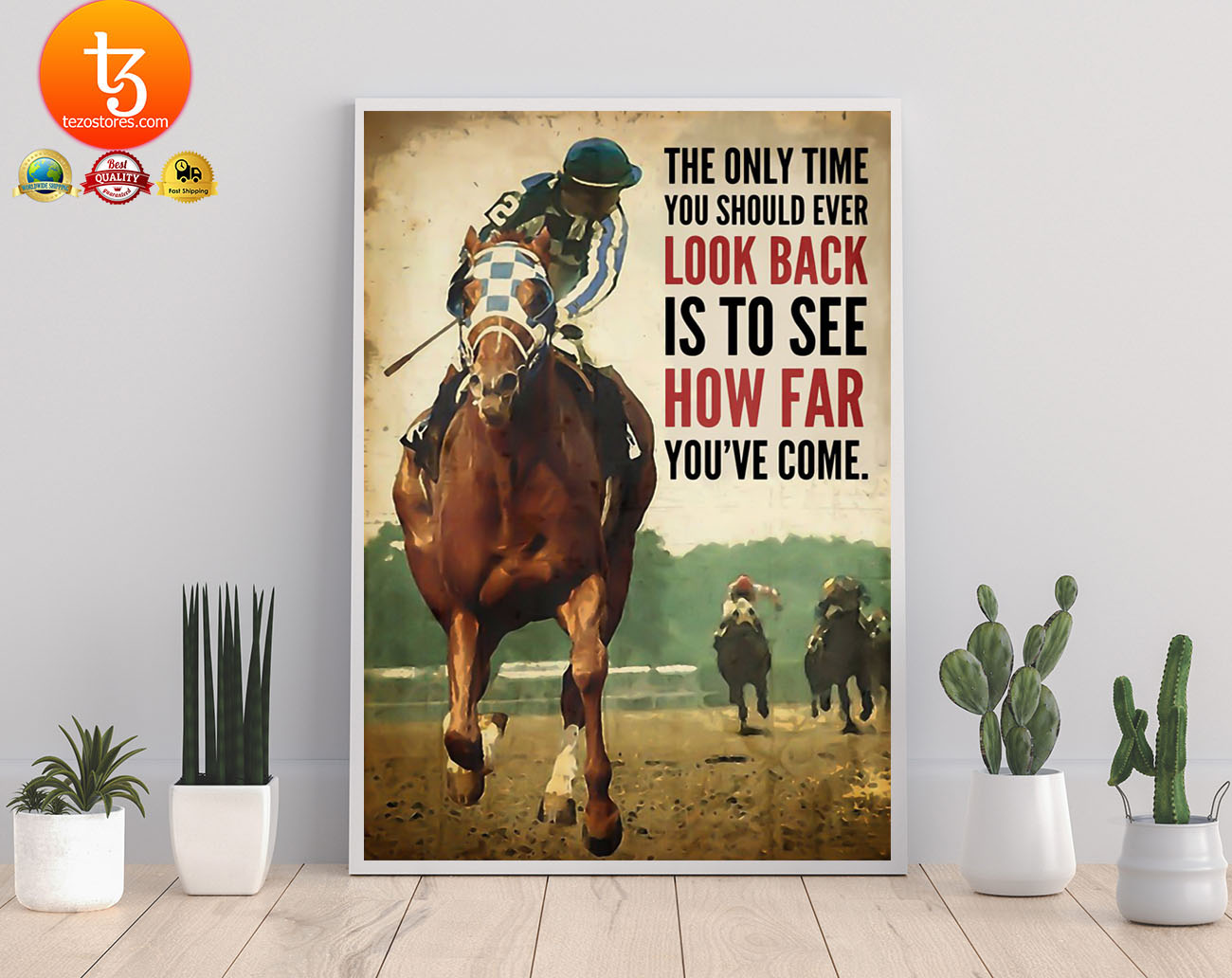 Racing horse The only time you should ever look back is to see how far youve come poster 26