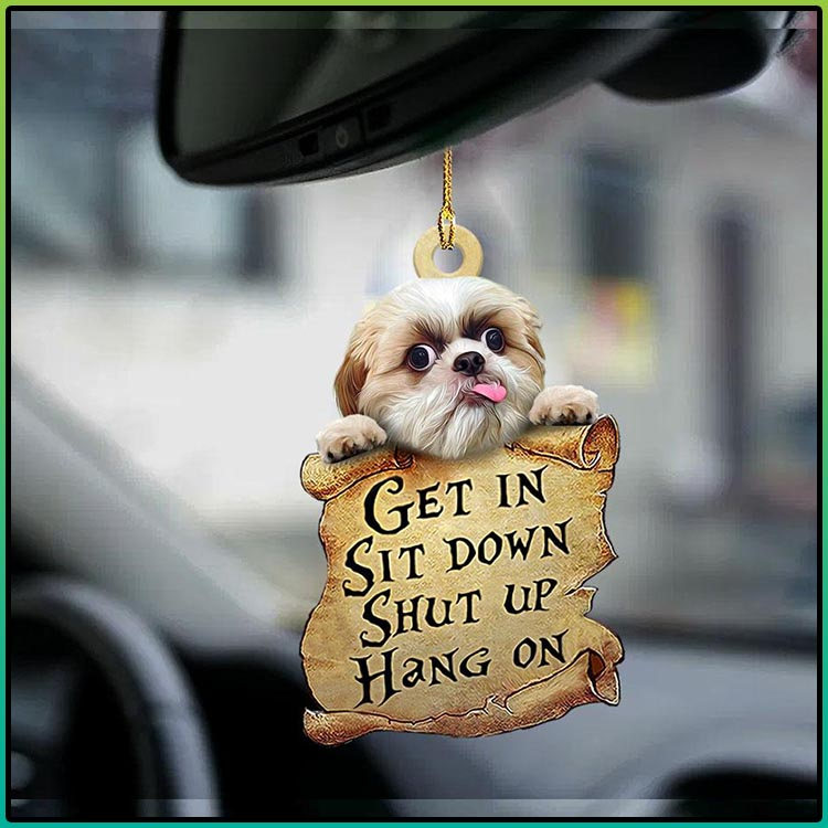 Shih tzu get in sit down shut up hang out ornament4