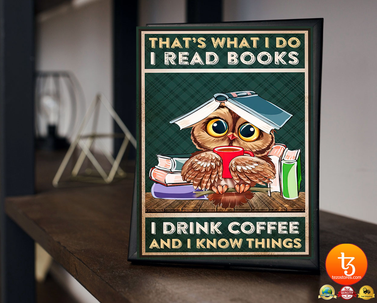 Thats what I do I read books I drink coffee and I know things poster 23