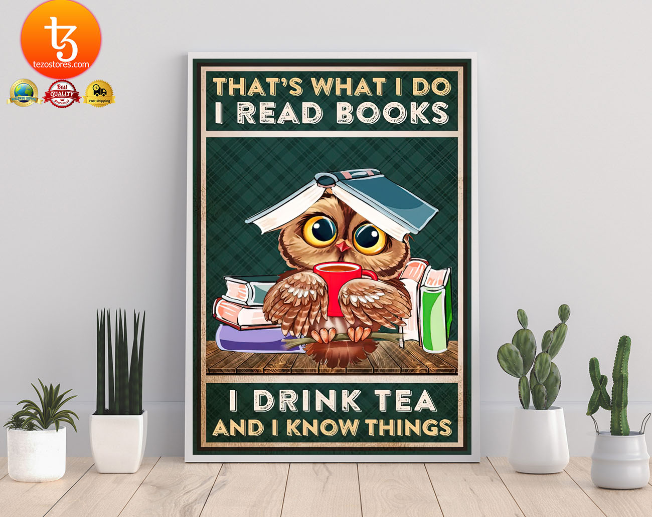 Thats what I do I read books I drink tea and I know things poster 21