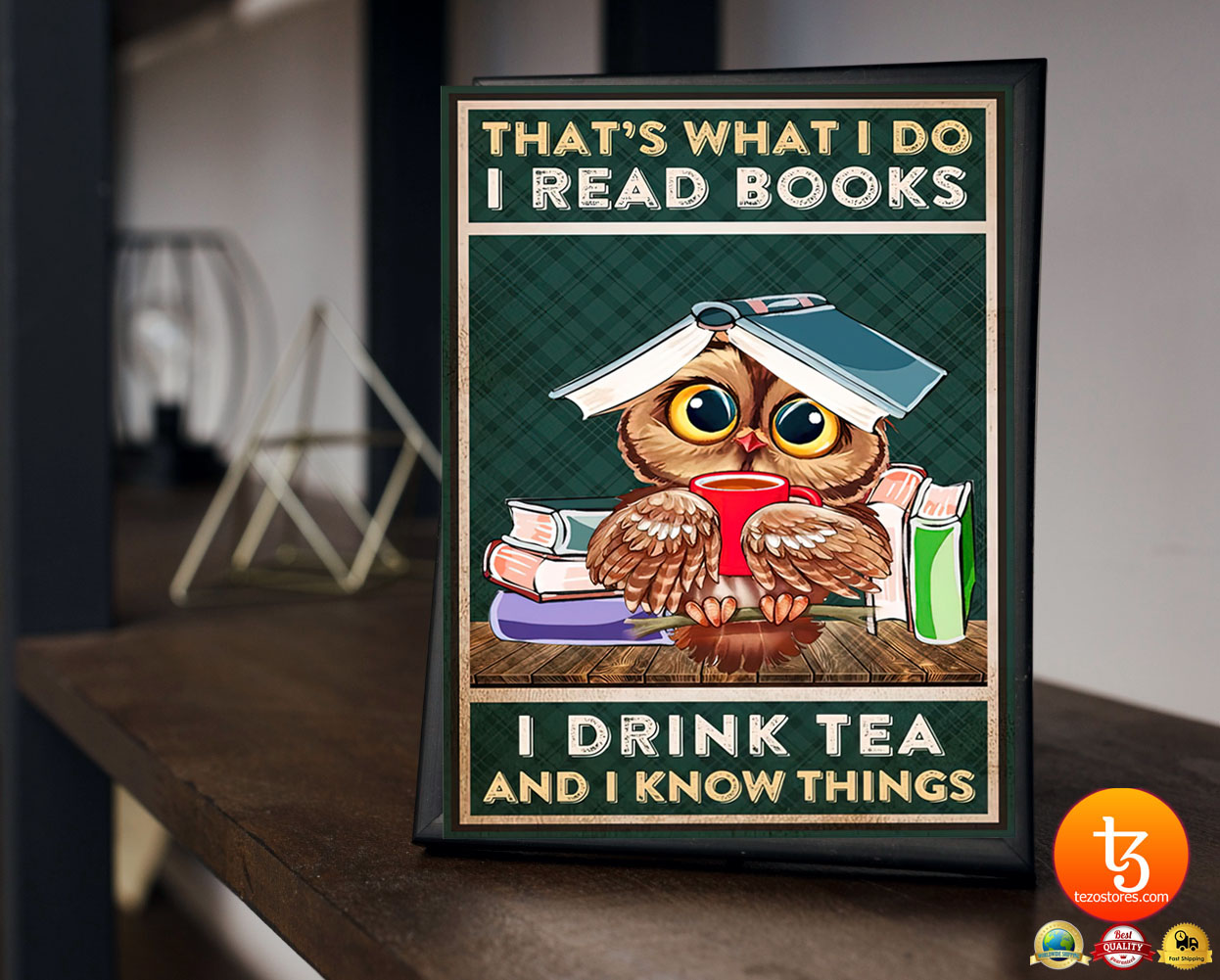 Thats what I do I read books I drink tea and I know things poster 23