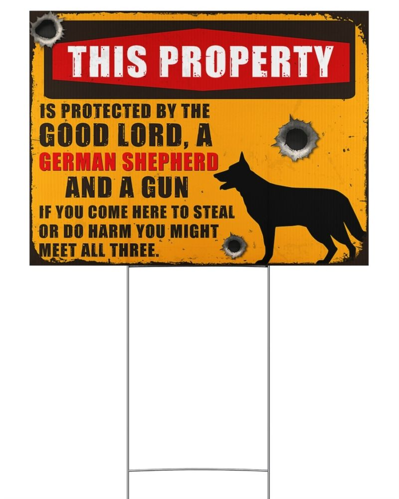 This-Property-Is-Oritected-By-The-Good-Lord-A-German-Shepherd-And-A-Gun-Signs