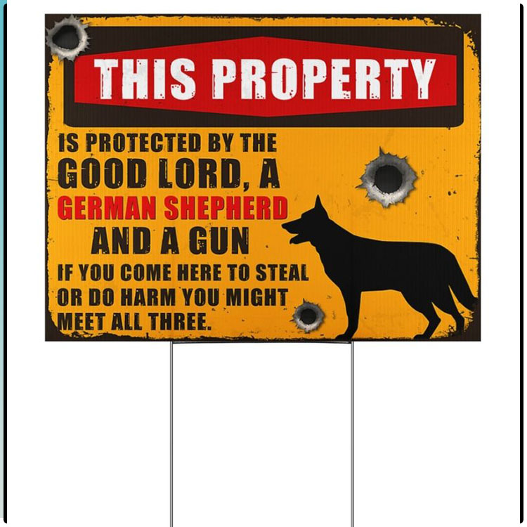 This-Property-Is-Oritected-By-The-Good-Lord-A-German-Shepherd-And-A-Gun-Signs1