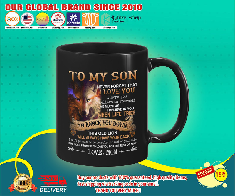 Wolf-To-my-son-never-forget-that-I-love-you-I-hope-you-believe-in-yourself-mug-1