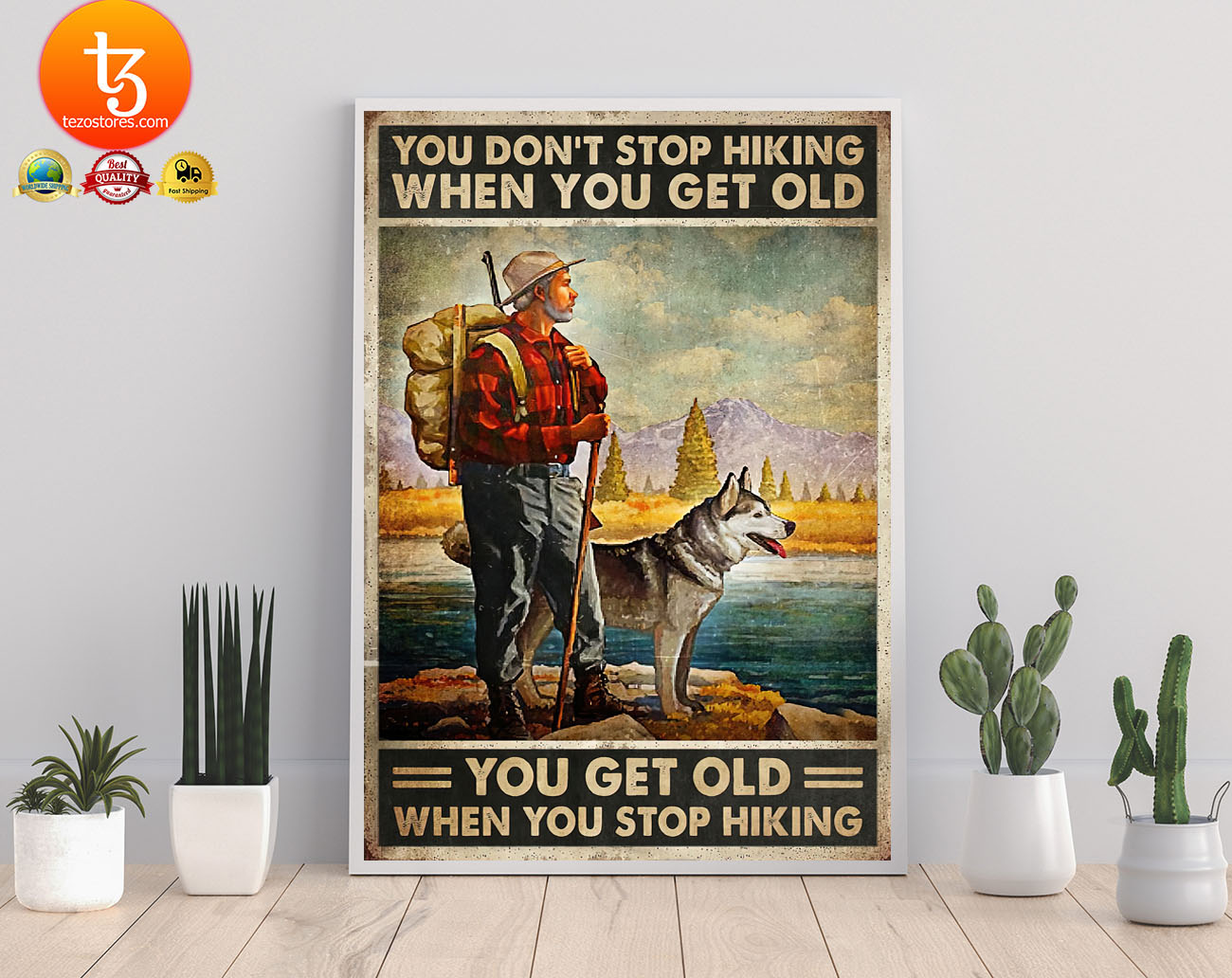 You dont stop hiking when you get old poster 22