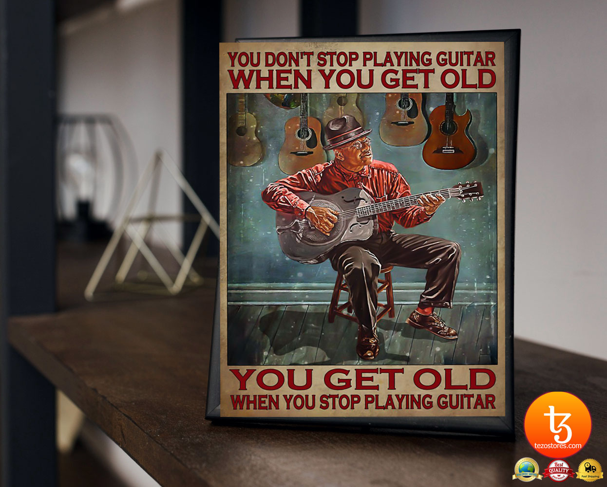You dont stop playing guitar when you get old poster 23