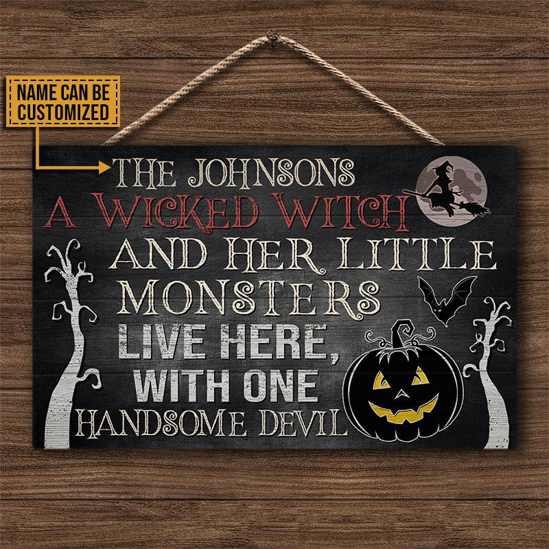 A wicked witch and her little monsters live here with one handsome devil Halloween custom name wood sign 1