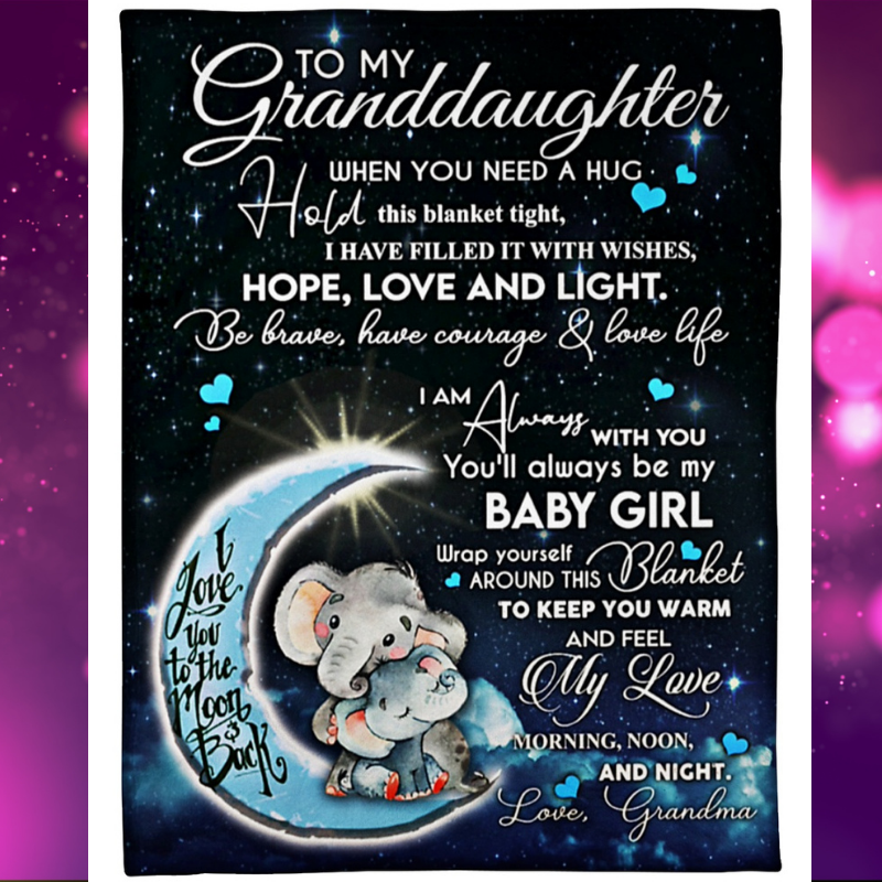 Baby elephant moon to my granddaughter when you need a hug hold this blanket tight blanket 2 Copy
