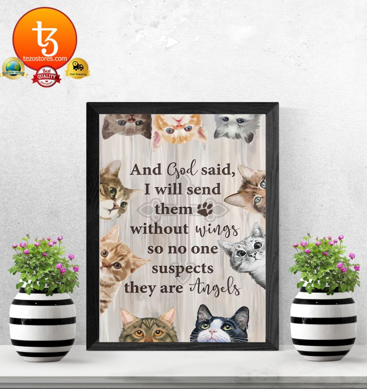 Cat and god said I will send them without wings so no one suspects they are angels poster3 1