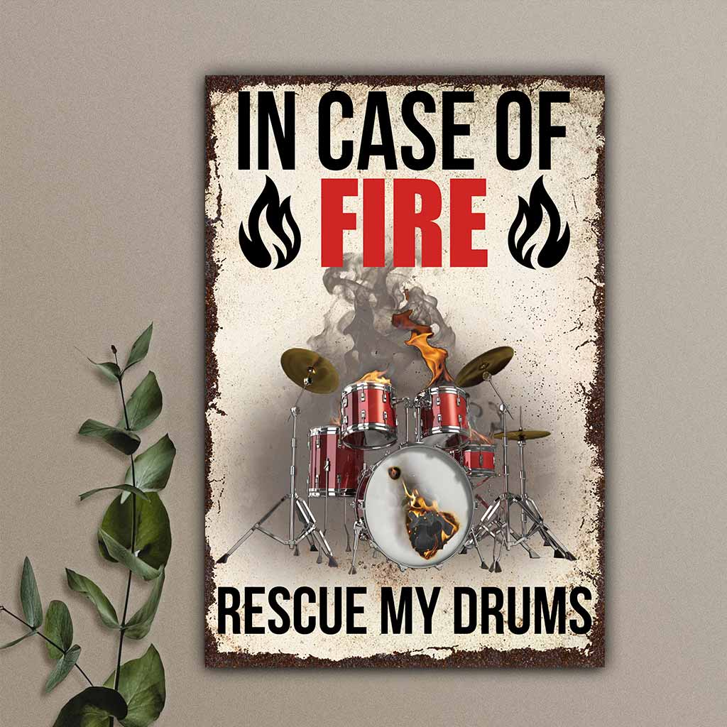Drum in Case Of Fire Rescue my drums metal sign