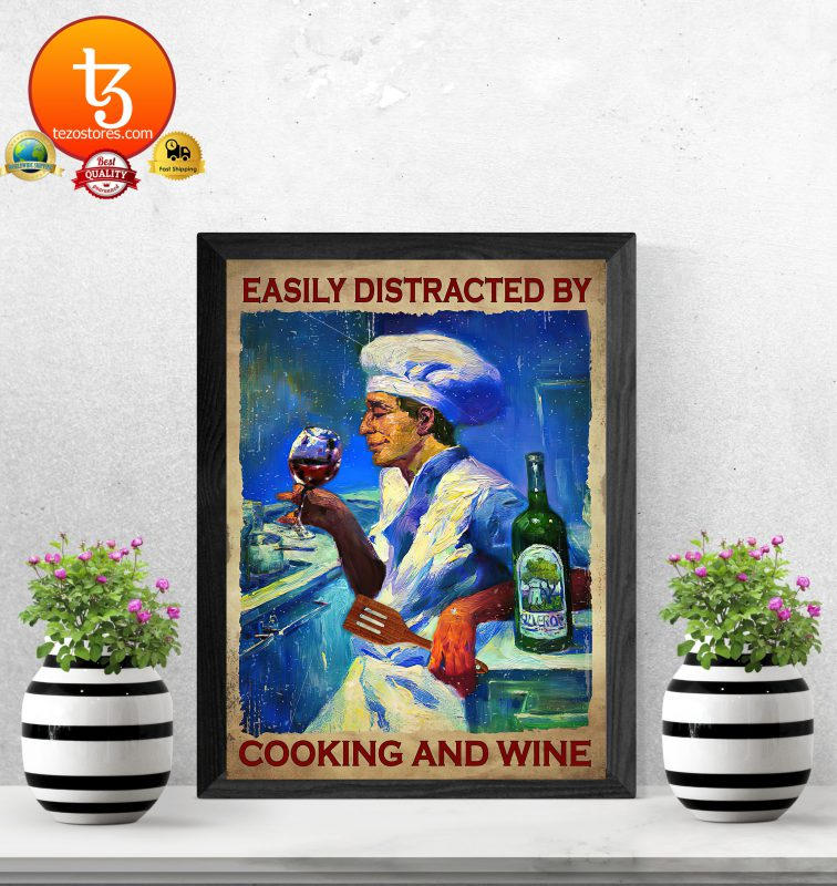 Easily distracted by cooking and wine poster3 1
