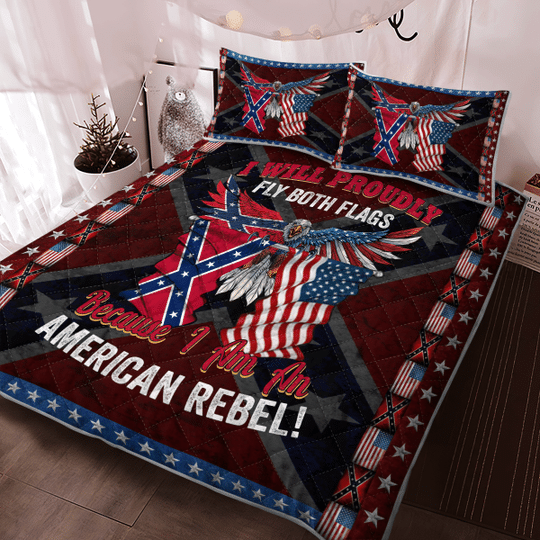 I will proudly fly both flags because I am an American Rebel Quilt bedding set2