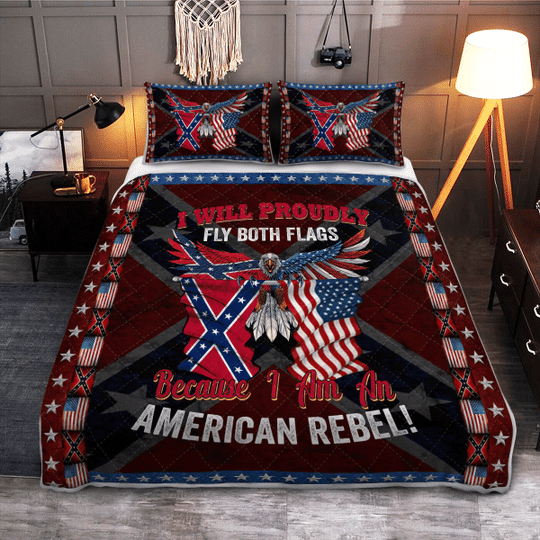 I will proudly fly both flags because I am an American Rebel Quilt bedding set3