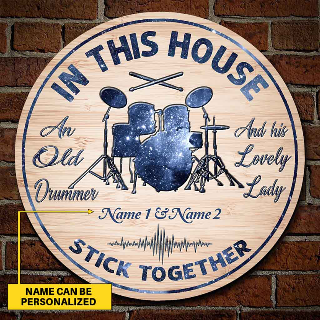 In this house an old drummer and his lovely lady custom name woodsign 1