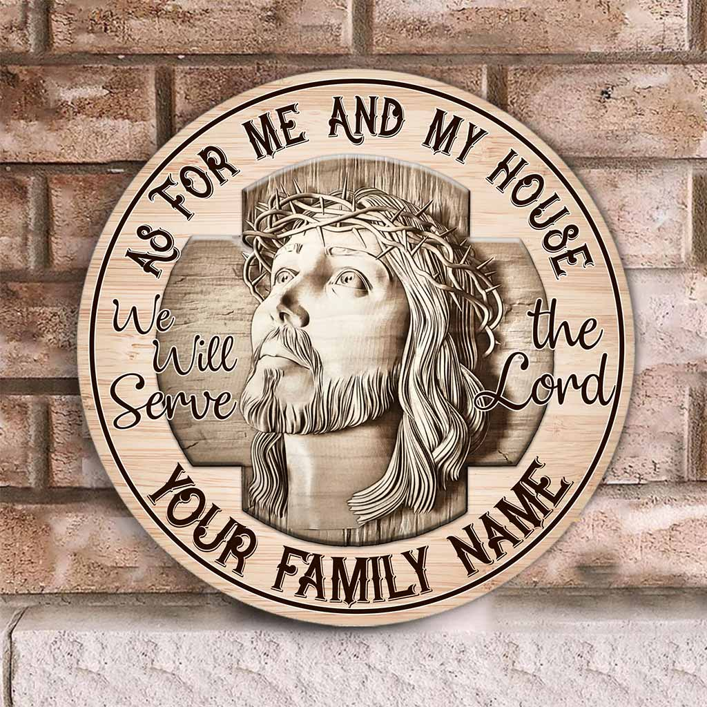 Jesus Christian as for me and my house we will serve the Lord custom name round wood sign 1