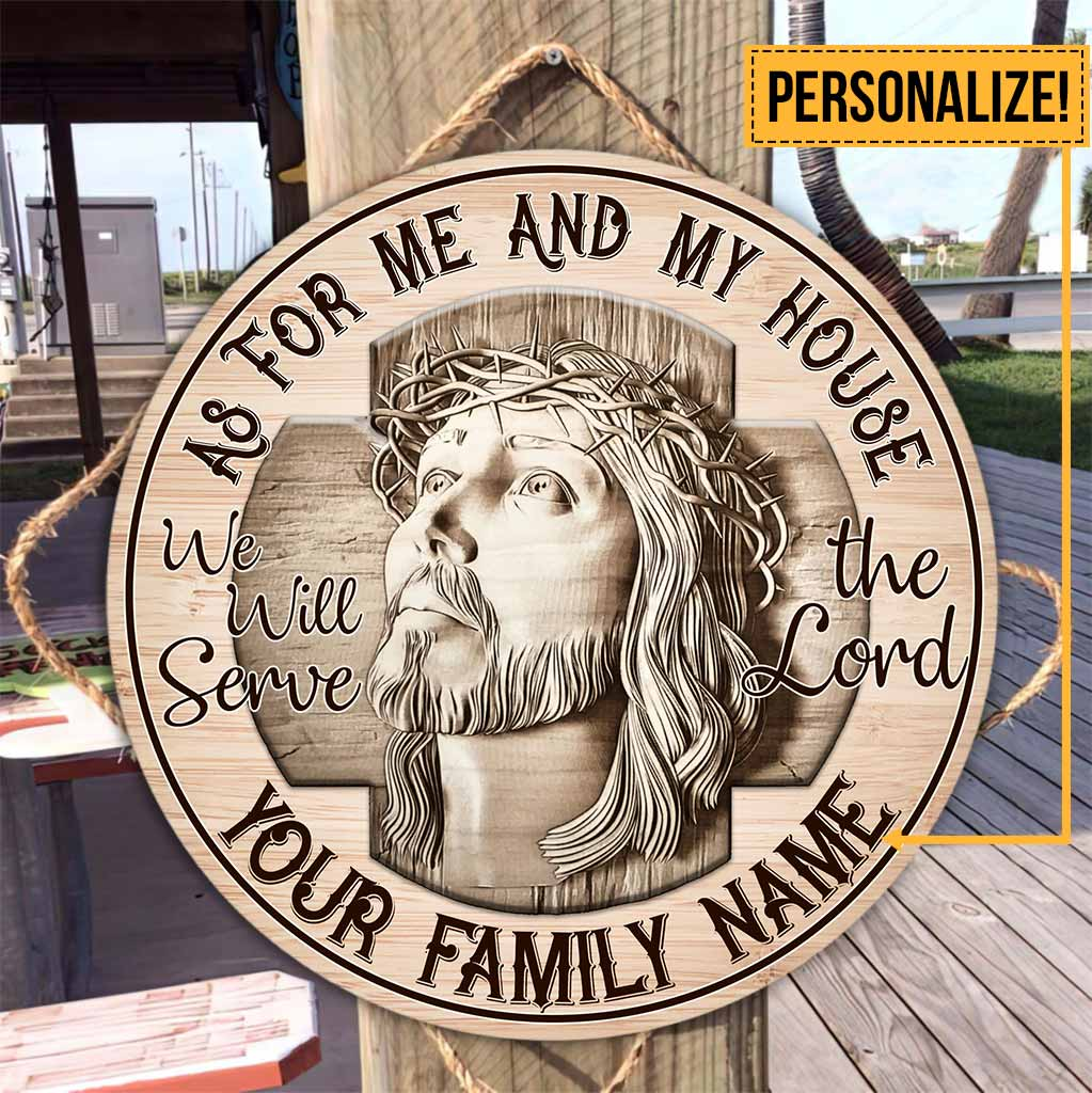 Jesus Christian as for me and my house we will serve the Lord custom name round wood sign