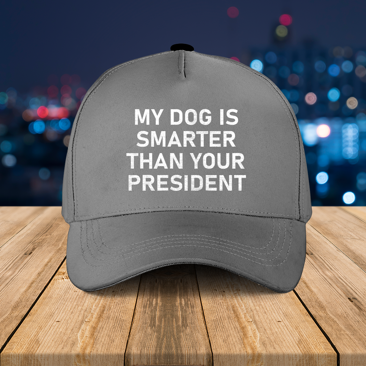 My dog Is smarter than your president cap