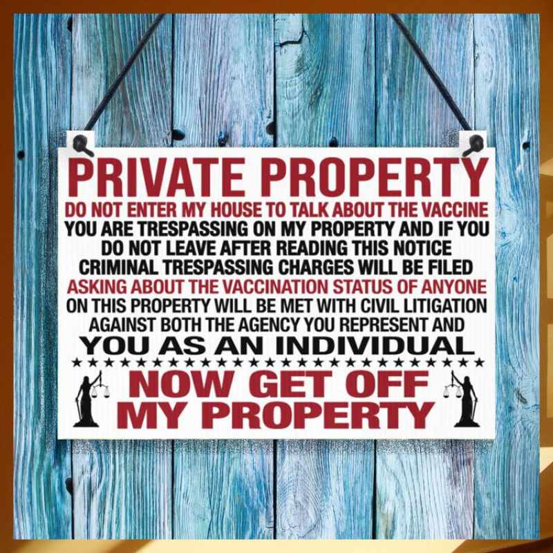 Private property do not enter my house to talk about the vaccine metal hanging sign 2