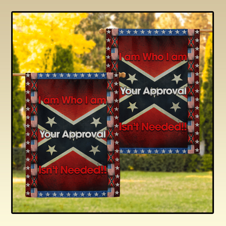 Southern I am Who I am Your Approval Isnt Needed Flag2