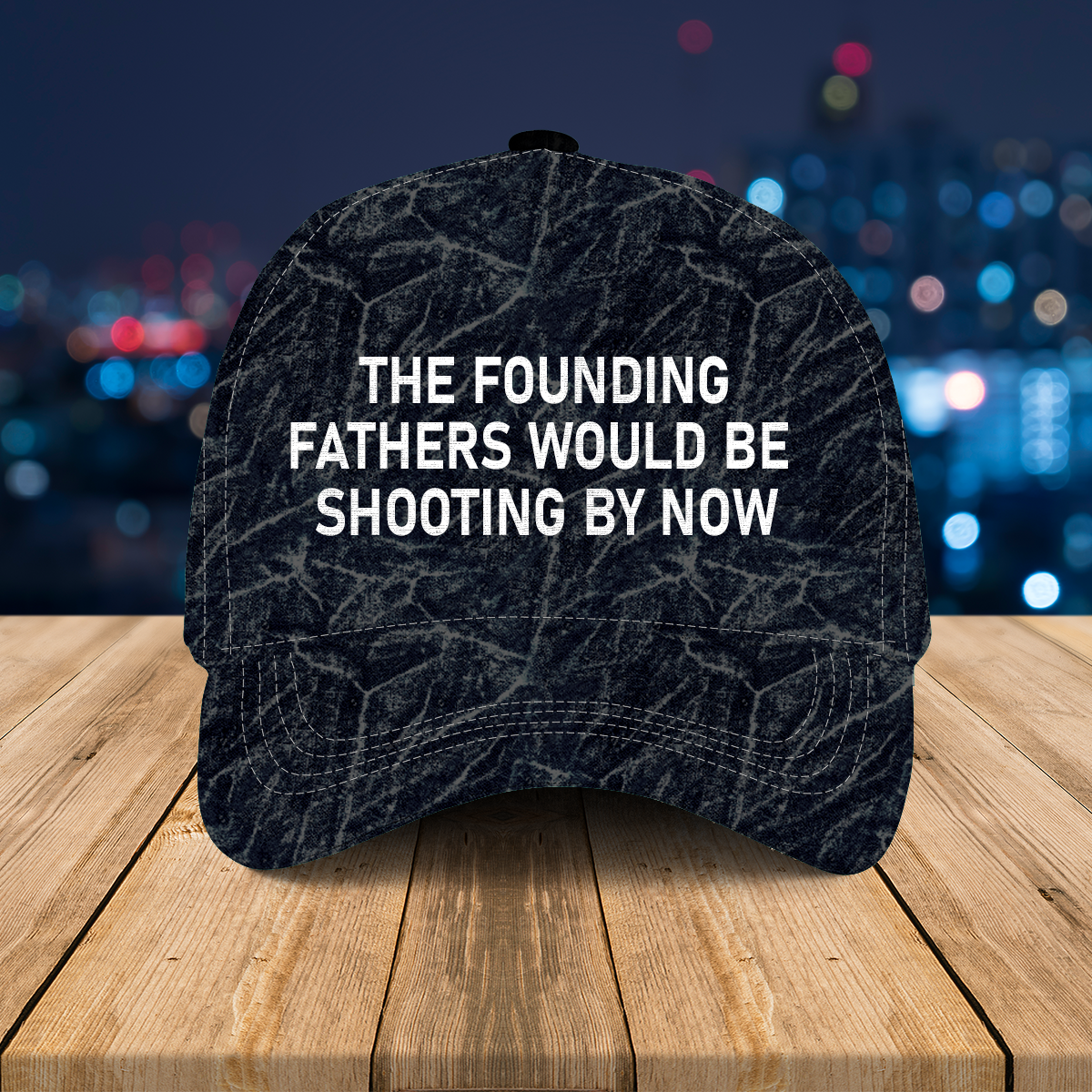 The founding father would be shooting by now hat cap