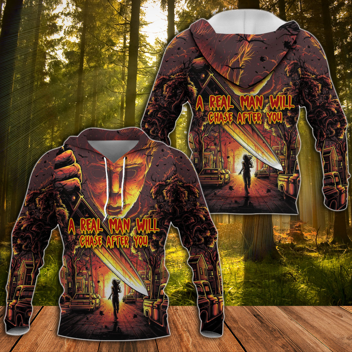 A Real Man Will Chase After You 3D hoodie and shirt