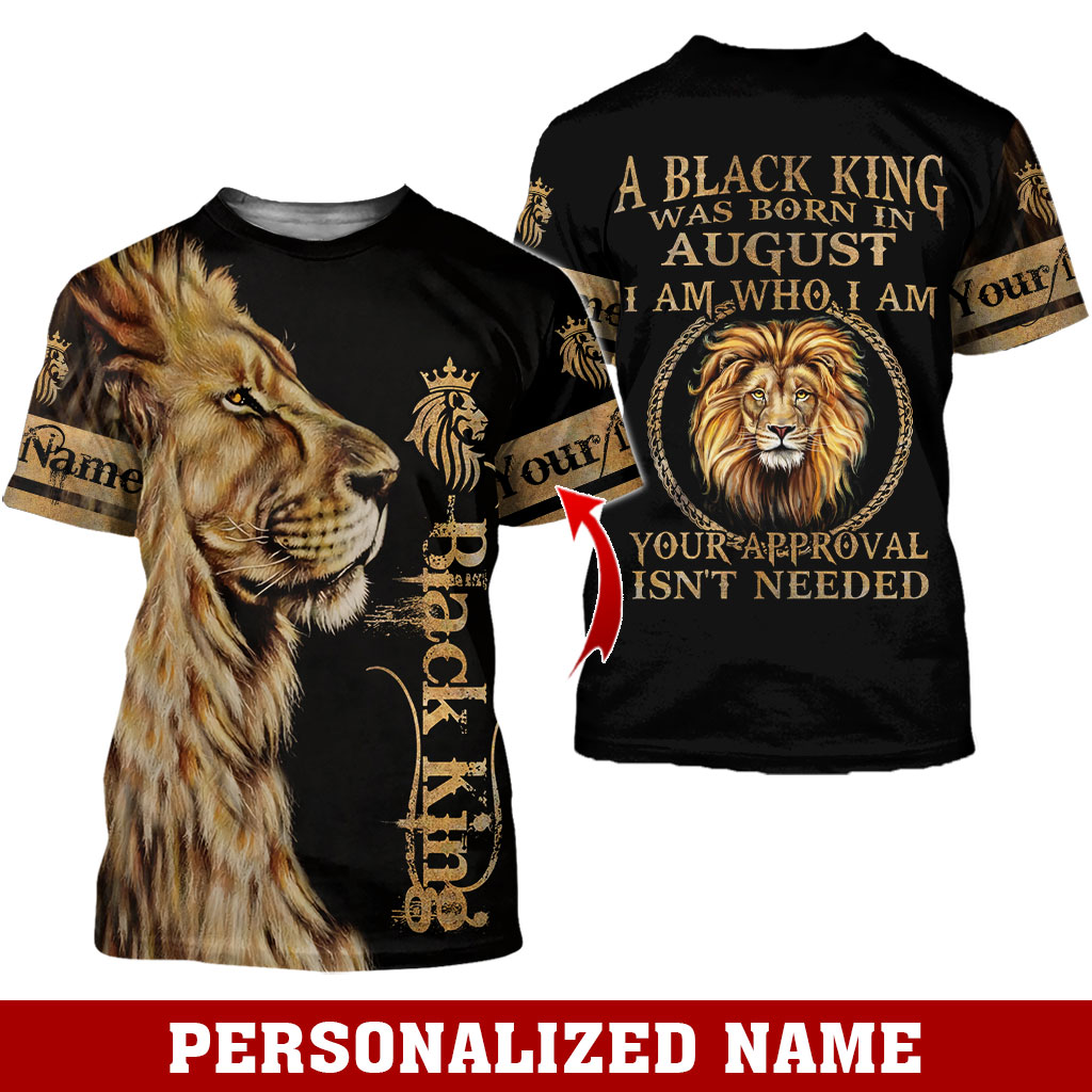 A black King Was Born in August I am who am I custom name hoodie and shirt 1