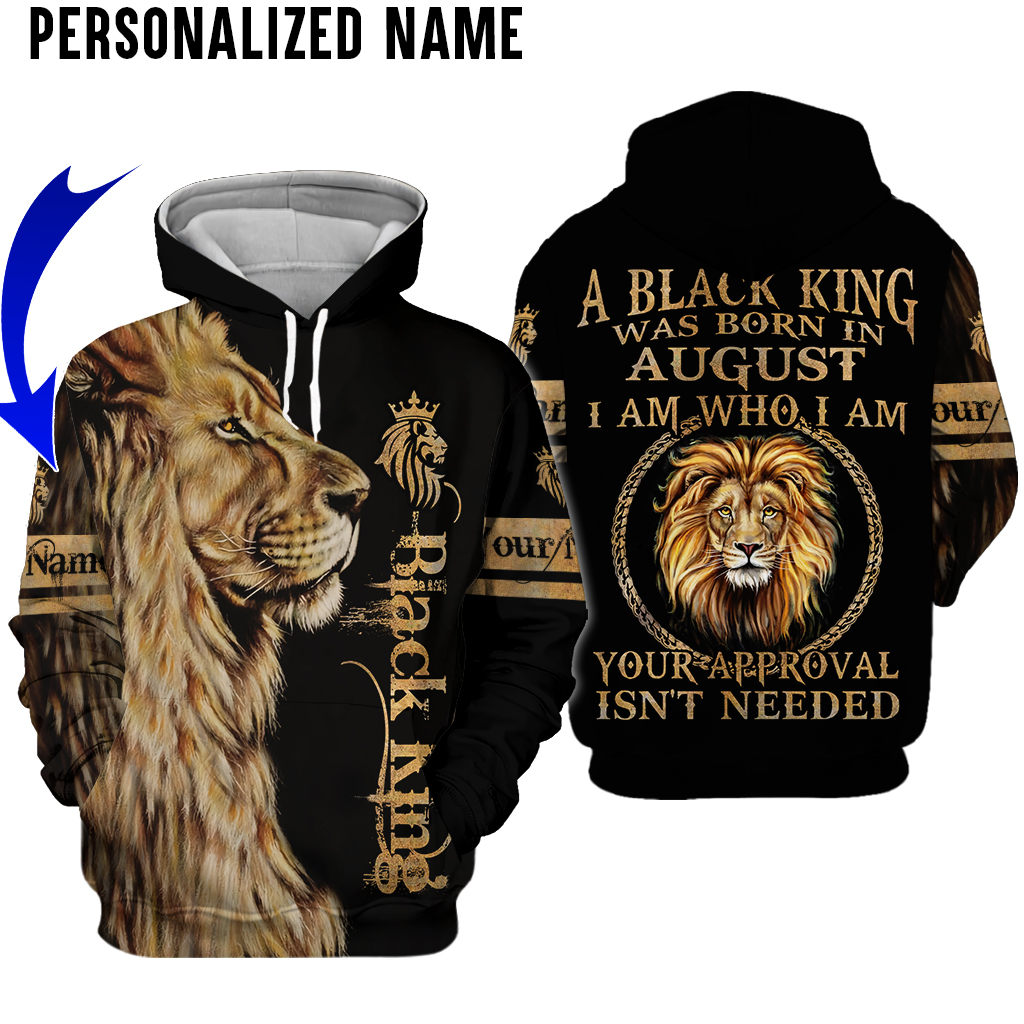 A black King Was Born in August I am who am I custom name hoodie and shirt