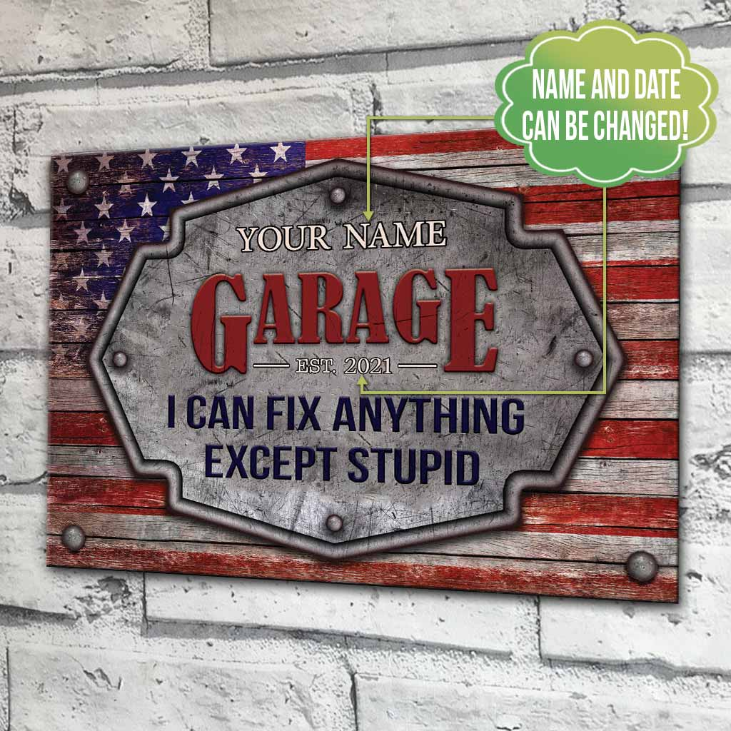 American flag Garage I can fix everything except stupid custom name and year metal sign
