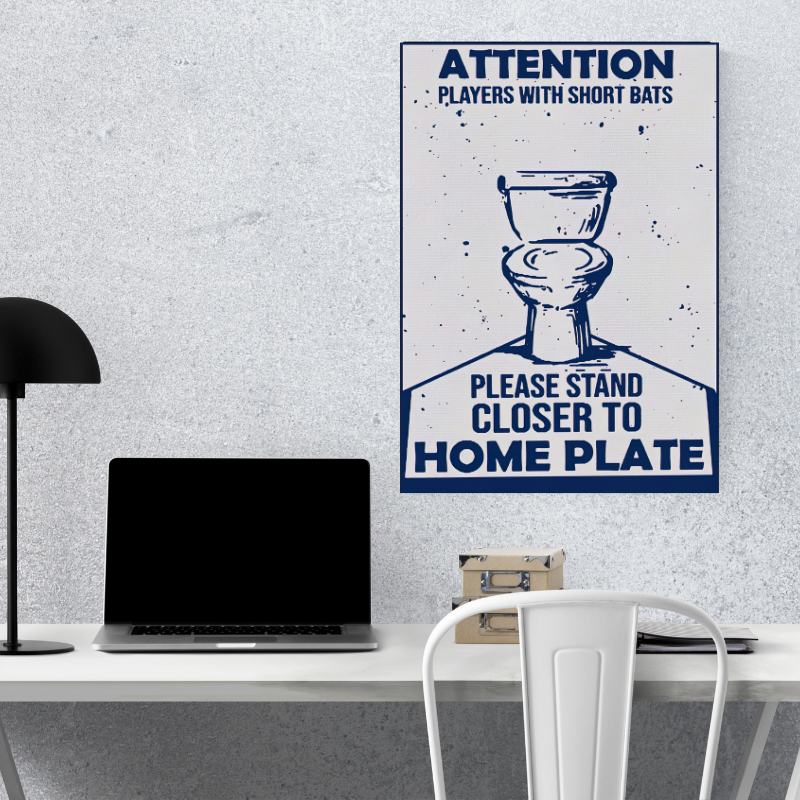 Attention Players With Short Bats Please Stand Closer To Home Plate poster 3