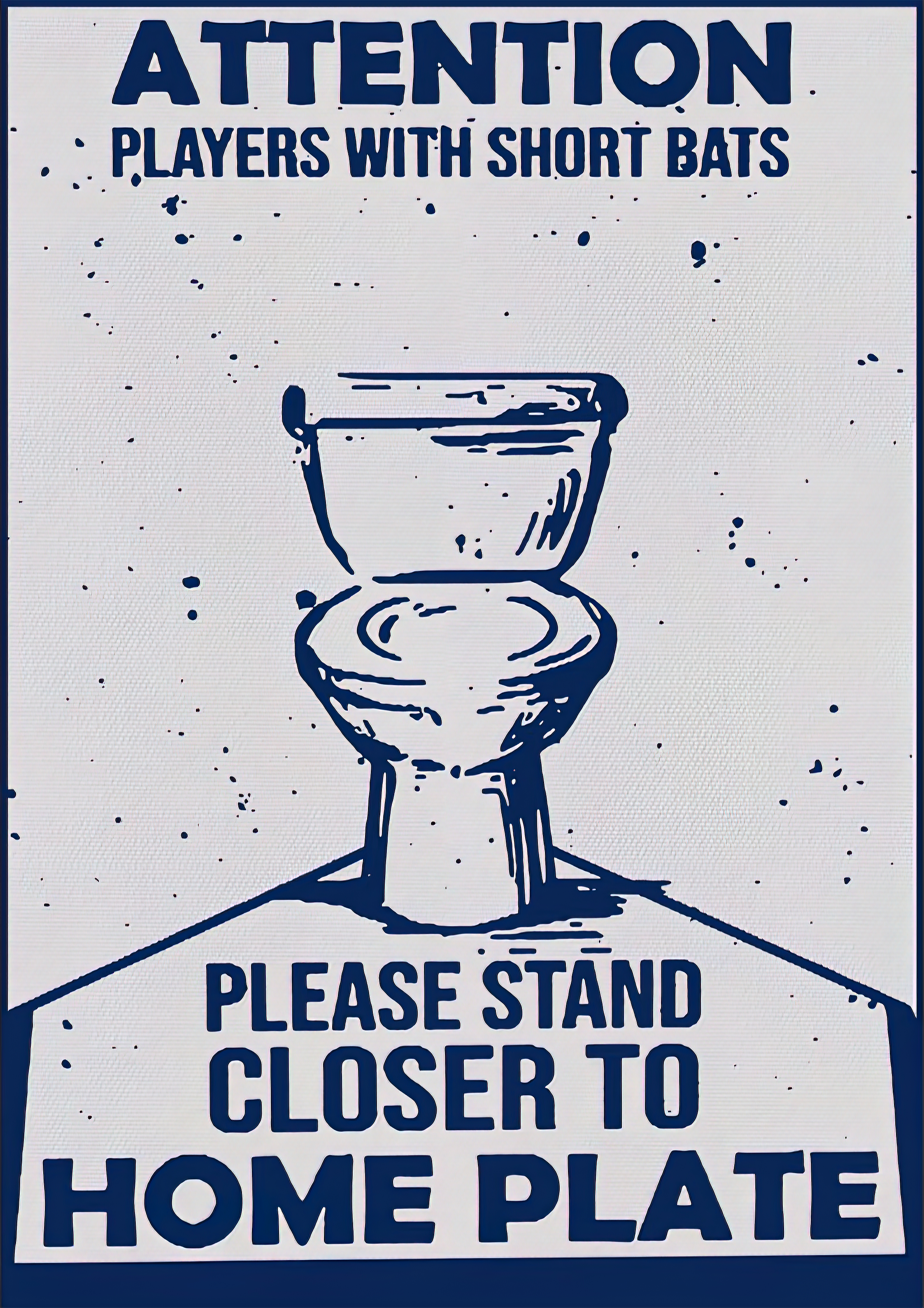 Attention Players With Short Bats Please Stand Closer To Home Plate poster