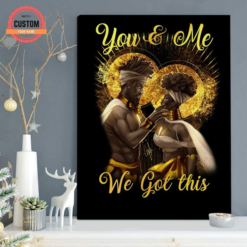 Black King and Queen you and me we got this custom name canvas 1