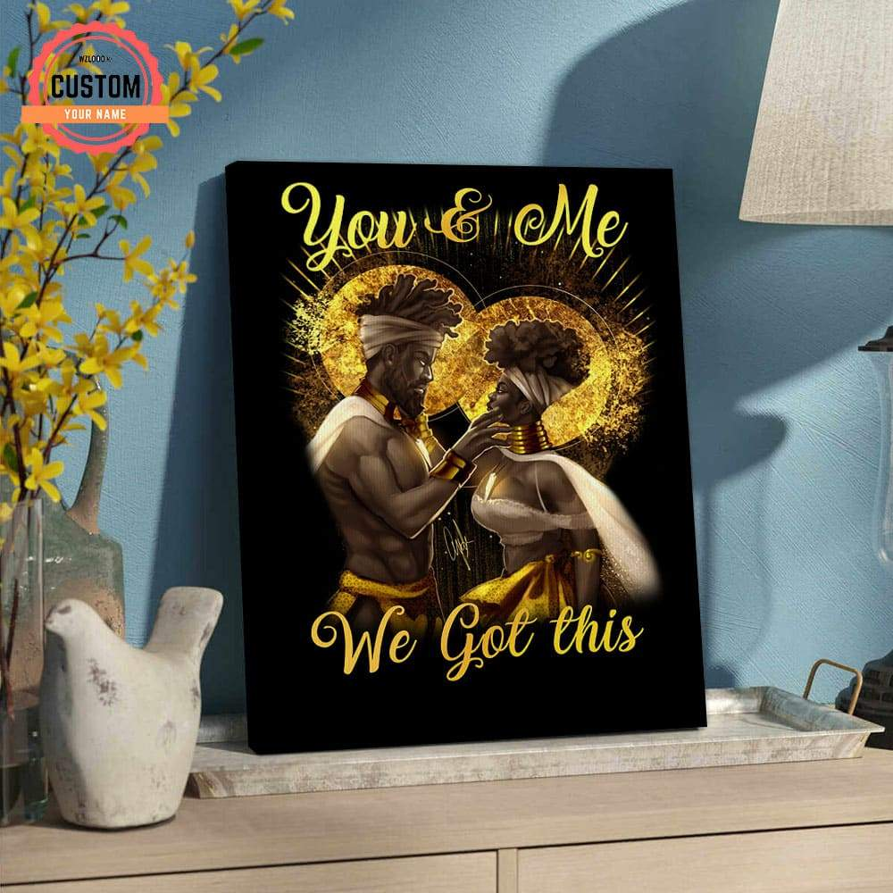 Black King and Queen you and me we got this custom name canvas 3