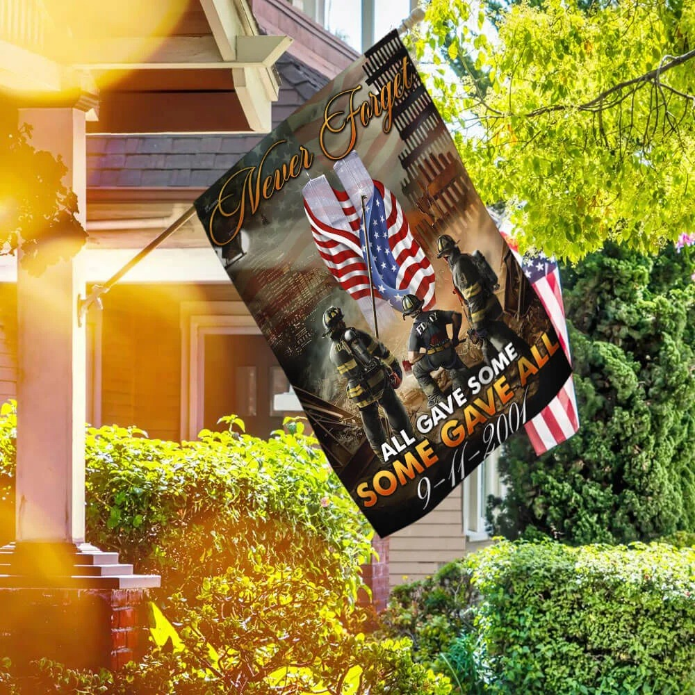 Firefighter Flag 911 Never Forget all gave some some gave all flag 1
