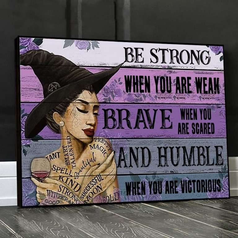 Girl witcher be strong when you are weak brave when you are scared poster 1