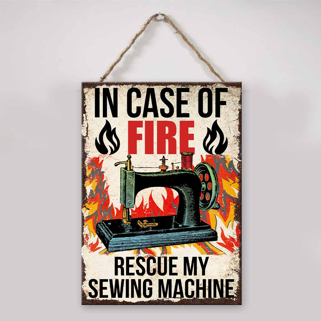 In Case Of Fire Rescue My Sewing Machine metal sign 1