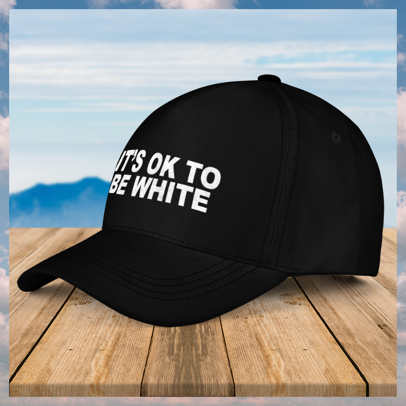 Its ok to be white cap 4