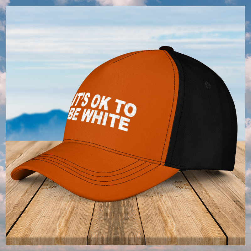 Its ok to be white cap 5