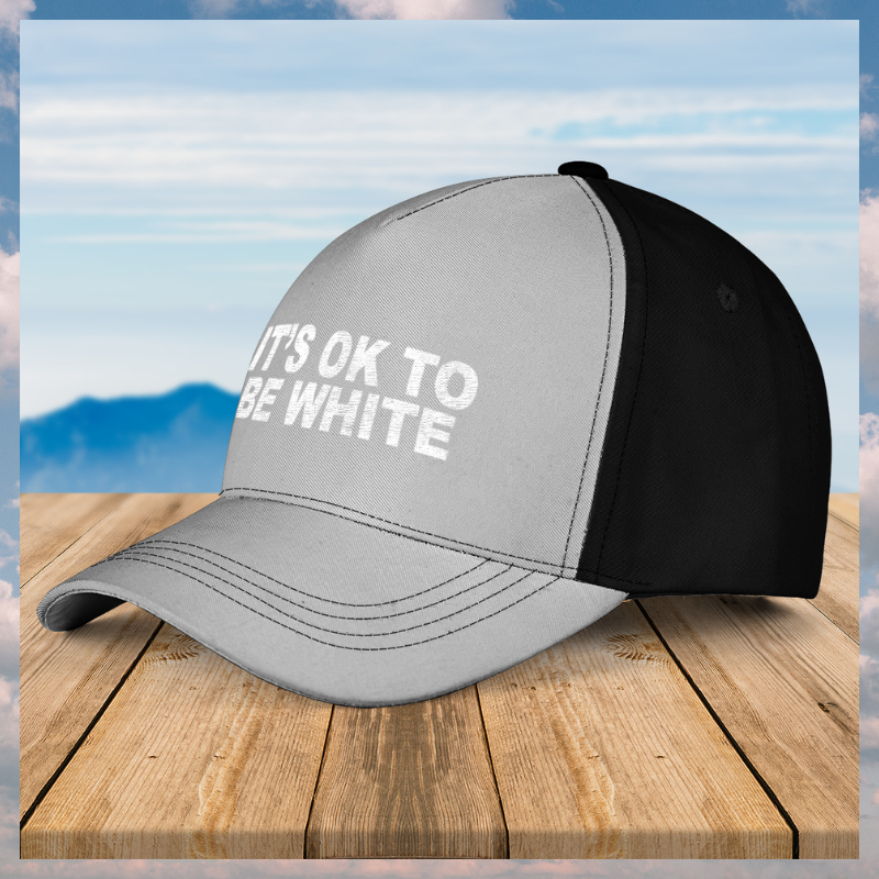 Its ok to be white cap 6