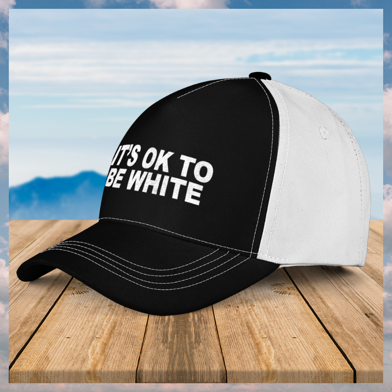 Its ok to be white cap 7