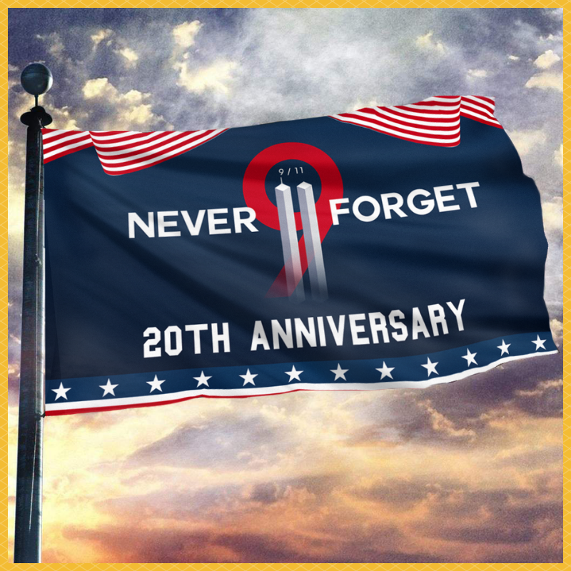 Never Forget 9 11 Two Towers 20th Anniversary Flag 2